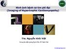 Bài giảng Hình ảnh bệnh cơ tim phì đại (Imaging of hypertrophic cardiomyopathy)