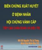 Chiến lược điều trị biến chứng xuất huyết trong hội chứng mạch vành cấp tiếp cận chẩn đoán và điều trị - BS.CKI. Nguyễn Thị Lệ Trang