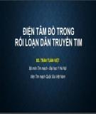 Bài giảng Điện tâm đồ trong rối loạn dẫn truyền tim - BS. Trần Tuấn Việt