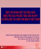 Bài giảng Một số nhận xét về hiệu quả điều trị của thuốc tiêu sợi huyết alteplase tại viện tim mạch Việt Nam