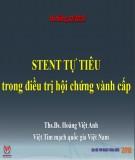 Bài giảng Stent tự tiêu trong điều trị hội chứng vành cấp - Ths.BS Hoàng Việt Anh