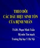 Theo dõi các dấu hiệu sinh tồn của bệnh nhân - TS.BS Phạm Minh Tuấn
