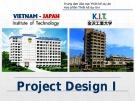 Bài giảng Thiết kế dự án 1: Buổi 1, 2 - ThS. Nguyễn Thùy Dung