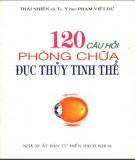 120 câu hỏi về phòng chữa đục thủy tinh thể: phần 1 - nxb từ điển bách khoa
