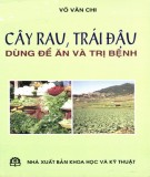 cây rau, trái đậu dùng để ăn và trị bệnh: phần 1 - nxb khoa học và kỹ thuật