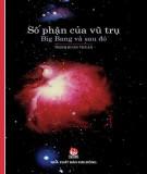 Vũ trụ Big Bang và số phận sau đó: Phần 2