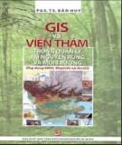 Quản lý tài nguyên rừng với GIS và viễn thám môi trường ứng dụng ENVI, mapinfo và acrGIS