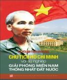 Chủ tịch Hồ Chí Minh với sự nghiệp giải phóng miền Nam thống nhất đất nước - Kỷ yếu hội thảo khoa học: Phần 1
