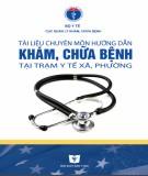 Hướng dẫn khám, chữa bệnh tại trạm y tế xã, phường - Tài liệu chuyên môn: Phần 1
