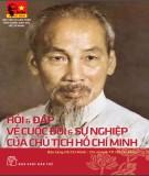Chủ tịch Hồ Chí Minh - Hỏi và đáp về cuộc đời và sự nghiệp