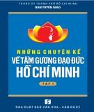 Hồ Chí Minh và những chuyện kể về tấm gương đạo đức của Người (Tập 1): Phần 2
