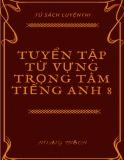Tiếng Anh 8 - Tuyển tập từ vựng trọng tâm