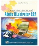 Tủ sách dạy nghề - Phần mềm Adobe iLLustrator CS2: Phần 2