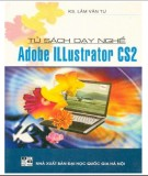 Tủ sách dạy nghề - Phần mềm Adobe iLLustrator CS2: Phần 1