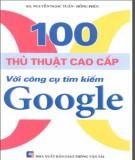100 thủ thuật cao cấp với công cụ tìm kiếm google: phần 2 - nxb giao thông vận tải