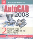 Sử dụng AutoCad 2008 (Tập 2 - Hoàn thiện bản vẽ thiết kế hai chiều): Phần 2