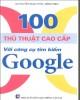 Công cụ tìm kiếm google và 100 thủ thuật cao cấp: Phần 1