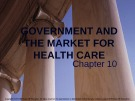 Lecture note Public finance (10th Edition) - Chapter 10: Government and the market for health care