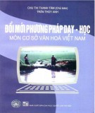 Môn cơ sở văn hóa Việt Nam và đổi mới phương pháp dạy học: Phần 1