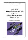 Giáo trình Môn học: Dung sai lắp ghép và đo lường kỹ thuật - Nghề: Công nghệ ô tô