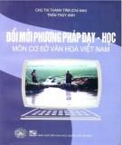 Môn cơ sở văn hóa Việt Nam và đổi mới phương pháp dạy học: Phần 2