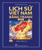 Tranh vẽ về lịch sử Việt Nam (Bộ dày): Tập 4 - Thời Nhà Lý