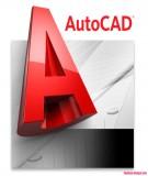 Toàn tập về AutoCAD (Tập 1 - Lệnh tắt và các thao tác cơ bản): Phần 1