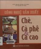 công nghệ sản xuất chè, cà phê và ca cao: phần 1 - nxb lao Động