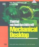 Mechanical Desktop và phương pháp thiết kế mô hình ba chiều: Phần 2
