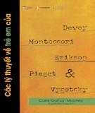 Dewey, Montessori, Erikson, Piaget, Vygotsky và các lý thuyết về trẻ em: Phần 1