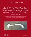 Chính sách thuộc địa của Pháp và Giáo sĩ thừa sai tại Việt Nam (1857 - 1914)