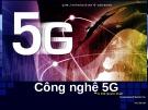 Bài giảng Công nghệ 5G