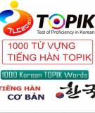 Tiếng Hàn topik - 1000 từ vựng cơ bản: Phần 1