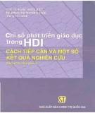 Cách tiếp cận và một số kết quả nghiên cứu củachỉ số phát triển giáo dục trong HDI: Phần 1