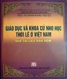 Việt Nam trong Giáo dục và khoa cử Nho học thời Lê qua tài liệu Hán Nôm: Phần 1