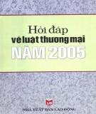 Luật thương mại năm 2005 - Sổ tay hỏi đáp về pháp luật: Phần 2