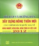 Các chính sách quốc gia về nông nghiệp, nông dân, nông thôn và việc làm năm 2012 - Hỏi đáp và hướng dẫn về xây dựng nông thôn mới: Phần 2