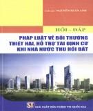 Ebook Hỏi - Đáp pháp luật về bồi thường thiệt hại, hỗ trợ tái định cư khi nhà nước thu hồi đất: Phần 1