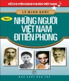 Những người Việt Nam đi tiên phong (Kể chuyện danh nhân Việt Nam - Tập 2): Phần 1