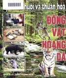 Ebook Kỹ thuật nuôi và thuần hoá động vật hoang dã: Phần  1