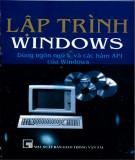 Dùng ngôn ngữ và các hàm API của Windows để lập trình Windows: Phần 1