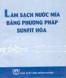 Phương pháp sunfit hóa và việc làm sạch nước mía: Phần 2