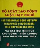 Các quy định về lao động - tiền lương bảo hiểm xã hội và luật người lao động Việt Nam đi làm việc ở nước ngoài theo hợp đồng lao động năm 2007: Phần 1