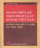 Những vấn đề lý luận về di sản thừa kế theo pháp luật dân sự Việt Nam: Phần 1