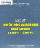 Ebook Lịch sử truyền thống và cách mạng thị xã Cao Lãnh (1930-2005): Phần 1