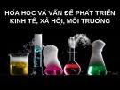 Hóa học cơ bản lớp 12: Chương 9 -  Hóa học và vấn đề phát triển kinh tế, xã hội, môi truờng