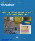 Giáo trình Phân tích kết cấu hầm và tường cừ bằng phần mềm plaxis: Phần 1