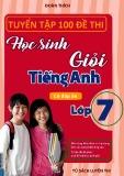 Tiếng Anh lớp 7 - Tuyển tập 100 đề thi học sinh giỏi có đáp án: Phần 1