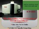 Bài giảng Phương pháp phân tích ICP-EOS trong phân tích kim loại nặng