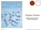Lecture Auditing and assurance services (International edition) - Chapter 16: Auditing financing process: Cash and investments